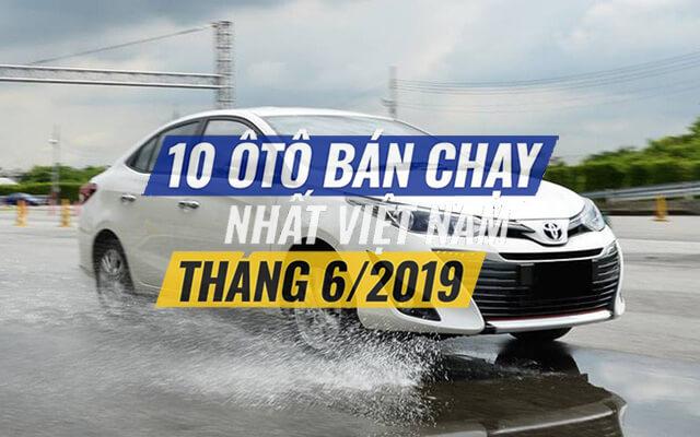 top-10-xe-ban-chay-nhat-6-2019-muaxegiatot-com