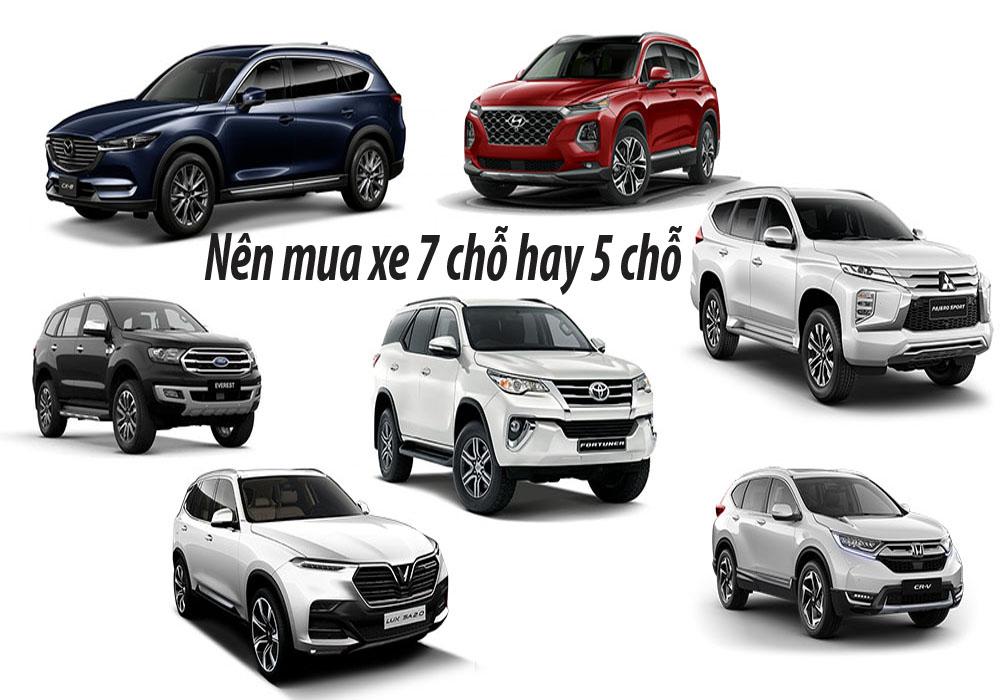 nen mua xe 7 cho hay 5 cho - Kinh nghiệm mua xe ô tô gia đình: Nên mua xe gì, tầm giá bao nhiêu?